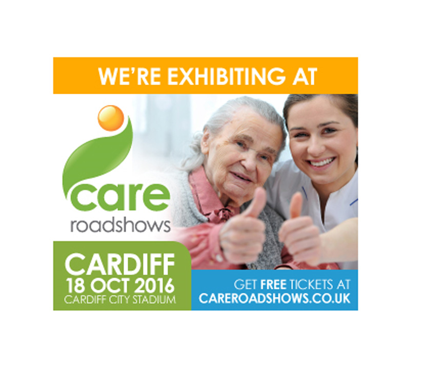 Care Roadshow – Cardiff 18 October 2016 Informing – Inspiring – improving