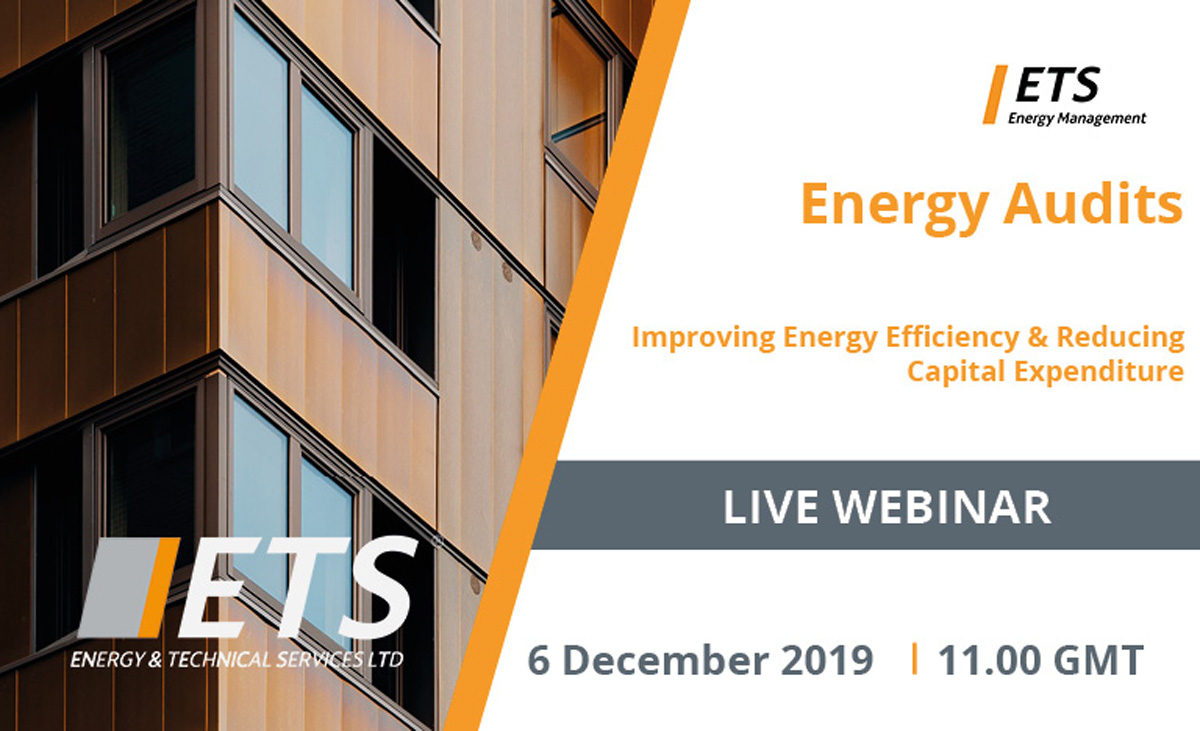 Live Webinar: Energy Audits – Improving Energy Efficiency & Reducing Capital Expenditure